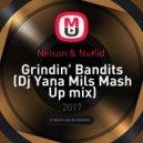 Nelson & NuKid  - Grindin\' Bandits (Dj Yana Mils Mash Up mix)