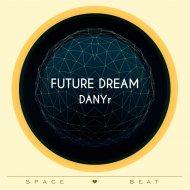 DANYr - Future Dream (Flat Version)