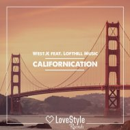West.K, Lofthill Music - Californication (Original Mix)