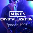 MiKey  - Crystallization Episode #003 [Record Deep] (12.03.2017)