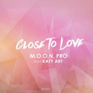 M.O.O.N. Pro feat. Katy Art - Close To Love (Original Mix)