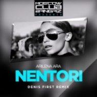 Arilena Ara - Nentori (Denis First Remix)