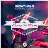 Toly Braun, Gosha - Friday Night (Original Mix)
