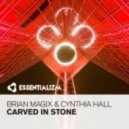 Brian Magix & Cynthia Hall - Carved In Stone (Original Mix)