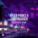 Aylen Parks & Tom Crusher - Never Back Down (Extended Mix)