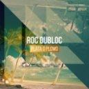 Roc Dubloc - Plata O Plomo (Extended Mix)