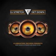DJ Stretch - Get Down (Original Mix) (Extended Mix)
