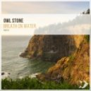 Owl Stone - Breath on Water  (Original Mix) (Chillout Mix)