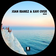 Joan Ibanez & Xavi Over - Head  (Original Mix)