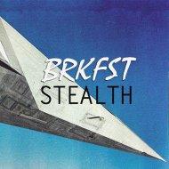 Breakfast & BRKFST - Stealth (Original Mix)