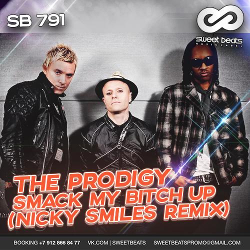 The Prodigy - Smack My Bitch Up (Nicky Smiles Remix) (Original Mix)