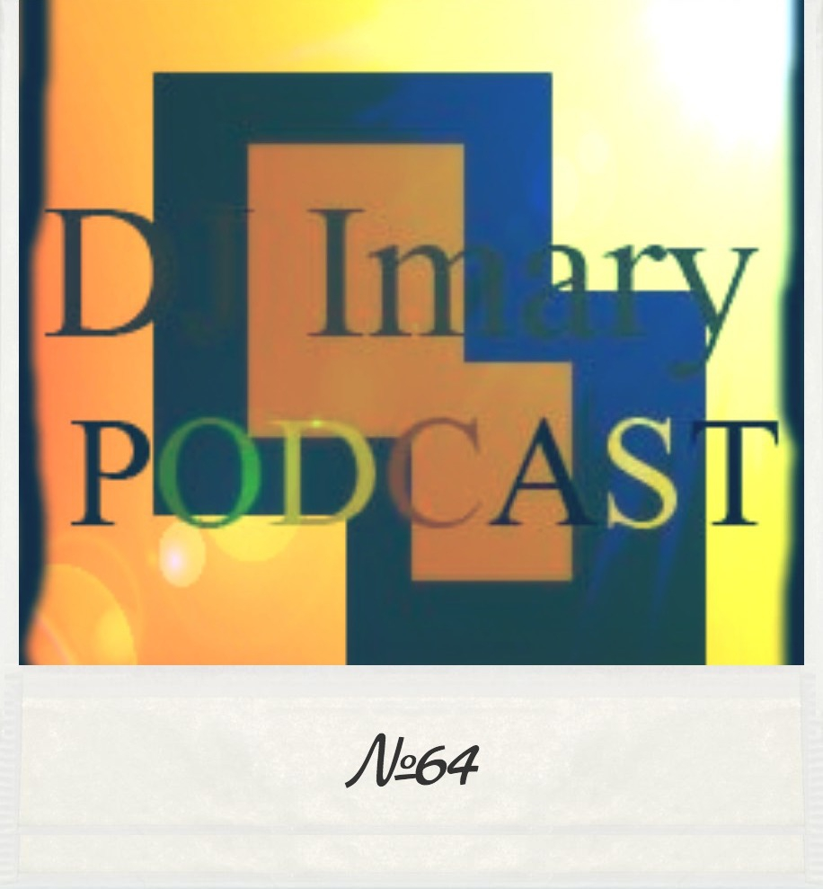 DJ IMARY - podcast № 64 ()
