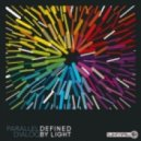 PARALLEL DIALOG - Defined By Light (Original Mix)