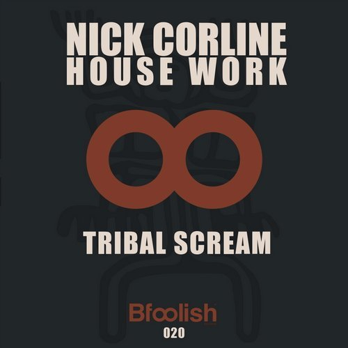 Nick Corline House Work  - Tribal Scream (Original Mix)