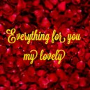 Alex Pauchina   - Everything For You My Lovely  ()