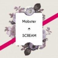 Mobster - Scream (Original Mix)