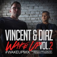Vincent & Diaz - #WakeUp Mix - Vol.2 ( )