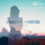 Bliss - Wish You Were Here (Rayan Myers Remix)