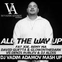 Fat Joe, Remy Ma, David Guetta & GLOWINTHEDARK VS Denis Rublev & Dj AliXs - All the Way Up (Vadim Adamov Mash UP) (Original Mix)