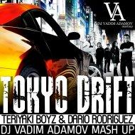 Teriyaki Boyz & Dario Rodriguez - Tokyo Drift (Vadim Adamov Mash UP) (Original Mix)
