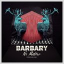 Barbary - No Matter (Original Mix)