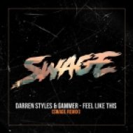 Darren Styles & Gammer - Feel Like This (SWAGE Remix)