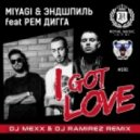 MiyaGi & Эндшпиль feat. Рем Дигга - I Got Love (DJ Mexx & DJ Ramirez Remix)