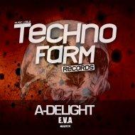 A-Delight - A-Delight - E.V.A. (Dub Mix)