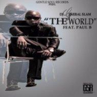 DJ General Slam feat. Paul B  - The World (Stross & Charlie Hesen Classical Remix)