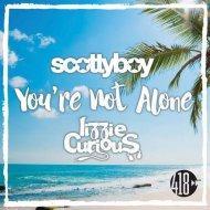 Scotty Boy & Lizzie Curious - You\'re Not Alone (Original Mix)