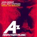 JamLimmat & Jeff Stephan - Magic or Mystery (feat. Jeff Stephan) (Original Mix)