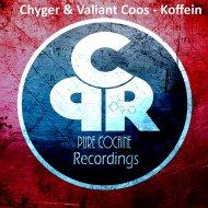Chyger & Valiant Coos - Koffein (Original Mix)