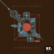 Millers Planet - Hyperreality  (Original Mix)