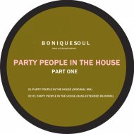 Boniquesoul - Party People In The House ( (Bass Extended Re-work)