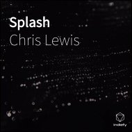 Chris Lewis - Splash  (Original Mix)