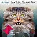 A-Mase - New Vision (You Are My Salvation Remix)