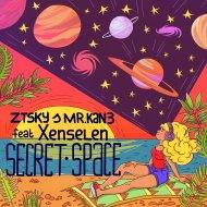ZTSky & Mr. Kan3 & Xenselen - Secret Space (feat. Xenselen)  (Original Mix)