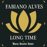 Fabiano Alves  - Long Time (Marco Bocatto Remix)