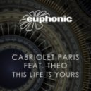 Cabriolet Paris feat. Theo - This Life Is Yours (Original Mix)