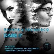 Esphyr & Tocadisco - Dare I? (Erik De Koning Chillout Remix)