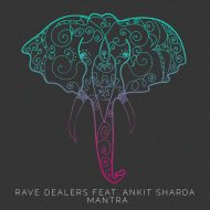 Rave Dealers - Mantra (ft. Ankit Sharda) (Original Mix)