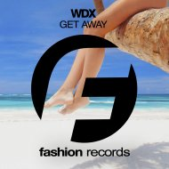 WDX - Get Away (Original Mix)