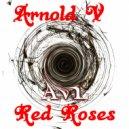 Arnold V - Red Roses  (Original Mix)