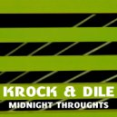Krok & Dile - Midnight Troughts (Original Mix)