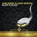 JamLimmat & Vann Morfin - Black is Black  (Original Mix)