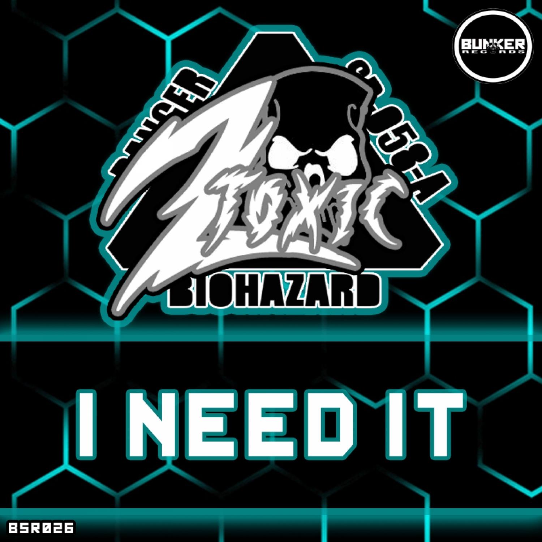 2Toxic - I Need It  (Original Mix)