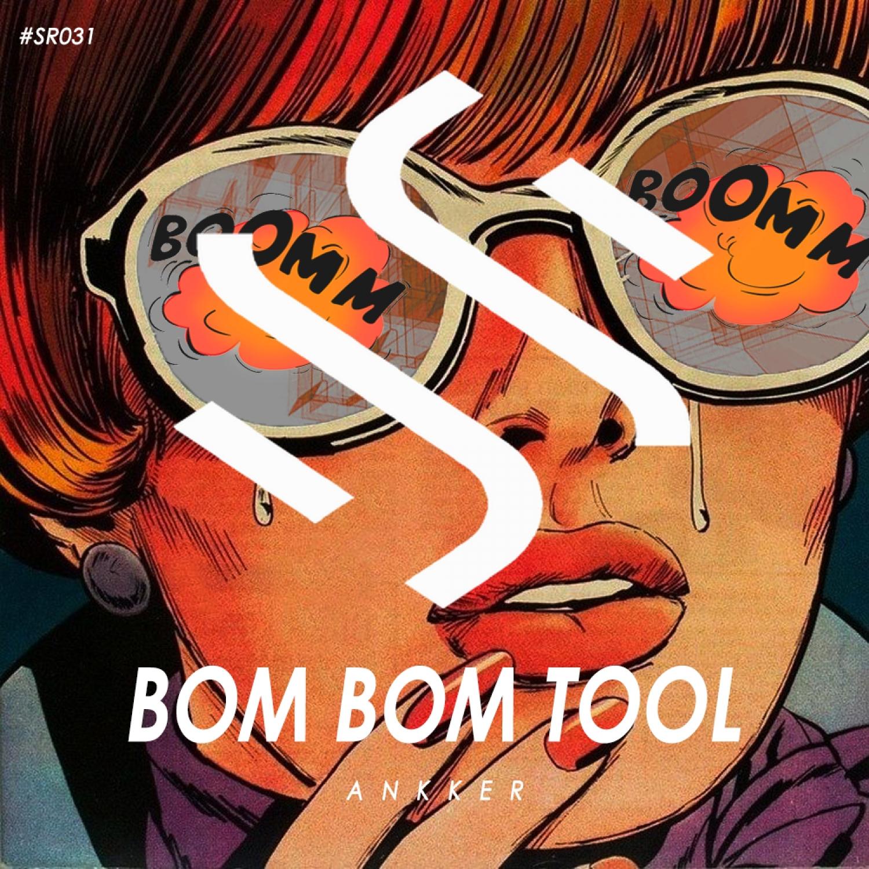 Ankker - Bom Bom Tool (Original Mix)