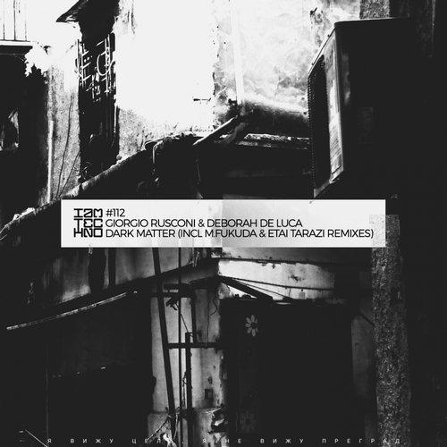 Giorgio Rusconi, Deborah De Luca - Dark Matter (Etai Tarazi Remix) (Original Mix)
