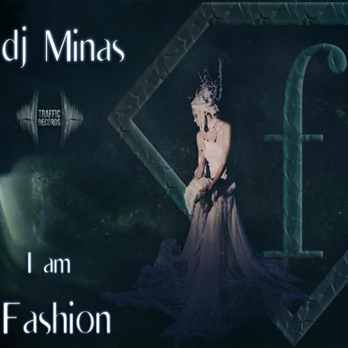 dj Minas - I am Fashion (Original Mix)