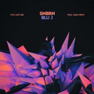 SNBRN & BLU J feat. Cara Frew - You Got Me (Original Mix)